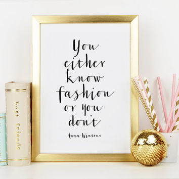 ANNA WINTOUR QUOTE,You Either Fashion Or You Don't,Fashion Art Print,Wall Art,Fashionista,Fashion Print,Typography Art print,Motivation