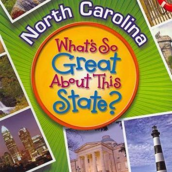 North Carolina: What's So Great About This State? (Arcadia Kids)