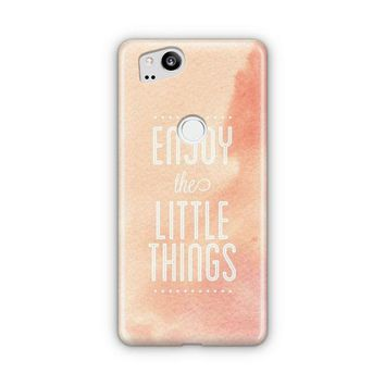 Enjoy The Little Things Google Pixel 3 XL Case | Casefantasy