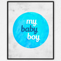 My Baby Boy, Instant Download, Printable Art, Digital Download, Nursery wall art, Toddlers room art, Baby Shower Gift. Baby Blue room decor.