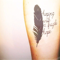 Hoping with a fragile hope feather tattoo - InknArt Temporary Tattoo - pack tattoo quote wrist ankle body sticker anchor bird fake tattoo