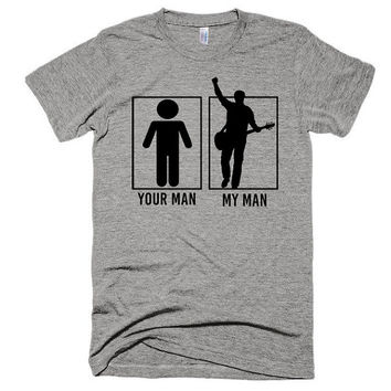 Your man, My man, unisex, t-shirt, tri-blend, musician, player, band, gig, tee, lead, music, festival, singer, girlfriend, wife, groupie