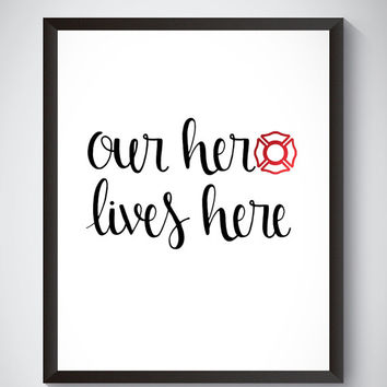 "Our Hero Lives Here DIGITAL DOWNLOAD 8"" x 10"" Printable Firefighter Family Home Decor Wall Sign"