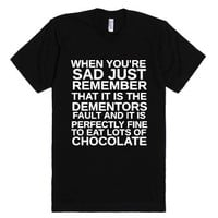 When You're Sad It's The Dementors Fault-Unisex Black T-Shirt