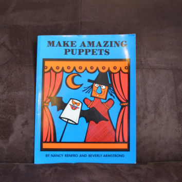 Vintage Make Amazing Puppets Book by Nancy Renfro and Beverly Armstrong 1979