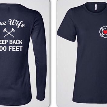 Keep Back Fire Wife - Women's Firefighter Wife Clothing with Maltese Cross & Heart