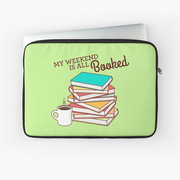 'My Weekend is All Booked' Laptop Sleeve by TinyBee