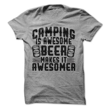 Camping Is Awesome Beer Makes It Awesomer