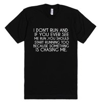 I Don't Run-Unisex Black T-Shirt
