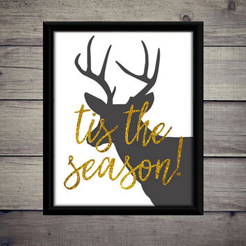 Tis the Season - Gold, Reindeer, Glitter, Christmas, Holiday, Decor, Print, Printable, Poster, Dorm, Art, Decoration, Digital, Download