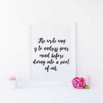 Motivational Print Writer Gift Writing Quote Writer Quote Gifts for Writers Witty Writing Quote Writing Quote Digital File