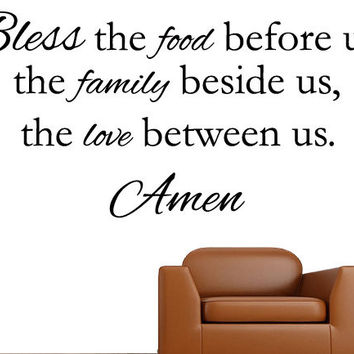 Bless the food before us, family beside us, and love between us. - Family Bible Wall Decal