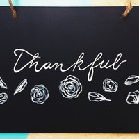 FLORAL THANKFUL chalkboard SIGN - hand painted typography