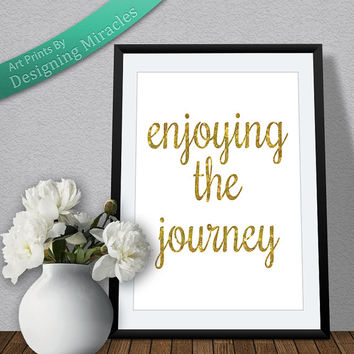 Inspiring Quote // Printable Art // Gold Glitter // Enjoying The Journey // Instant Download // Printable Quote