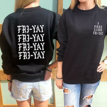 FRIYAY Sweatshirt Off the shoulder Friday sweatshirt Slouchy hip hop crewneck women's sweatshirt FRI YAY