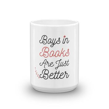 Boys In Books Are Just Better Mug, Funny Coffee Mug