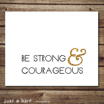 Bible Verse art, printable Scripture Print wall art decor, inspirational quote typography - Be strong and courageous Joshua 1:9 - INSTANT D