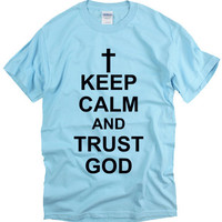 KEEP CALM AND TRUST GOD slogan sign text word men t-shirt