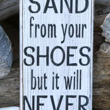 You Can Shake The Sand From  Your Shoes Soul Beach Painted Wooden Sign