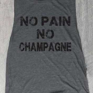 No Pain No Champagne Funny Tank Top