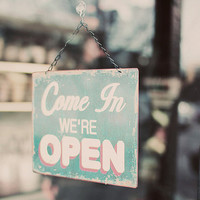 Come In, We're Open - Photography, blue, sign, shop, shoppe, open, bokeh, vintage