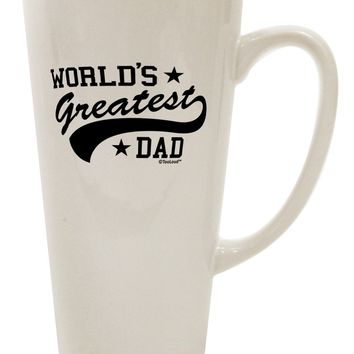 World's Greatest Dad - Sport Style 16 Ounce Conical Latte Coffee Mug by TooLoud