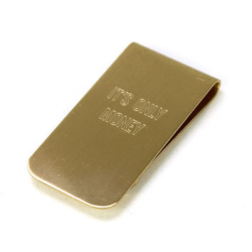 """It's Only Money"" Brass Money Clip"