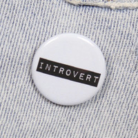 Introvert 1.25 Inch Pin Back Button Badge