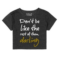 Don't Be Like The Rest Of Them Darling Half Tiger Crop Top-T-Shirt
