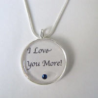 I LOVE you More necklace--,mother,bride.grandmother,pendant,wife,girlfriend,dad