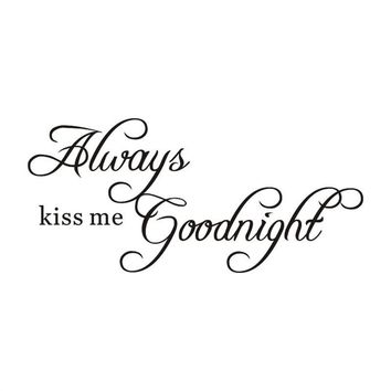Always Kiss Me Goodnight Wall Stickers Removable Art Murals Wall Decals for Bedroom Living Room Decoration