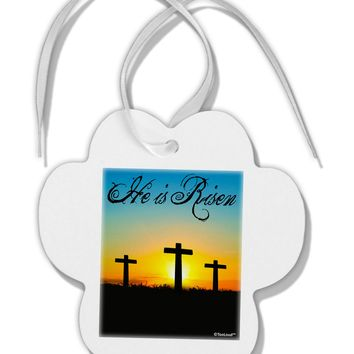 Three Crosses Sunrise - He Is Risen Paw Print Shaped Ornament by TooLoud