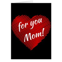 Mother's day special- my heart is for you Mom Card