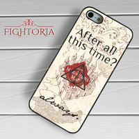 After all this time always quote harry potter -tri for iPhone 4/4S/5/5S/5C/6/6+,samsung S3/S4/S5/S6 Regular/S6 Edge,samsung note 3/4