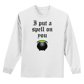 I Put A Spell On You Witches Cauldron Halloween Adult Long Sleeve Shirt