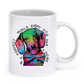 Dachshund mug - dachshund gift - In a perfect world, every dog has a home - Weiner dog gifts - Sausage dog mug