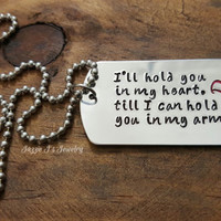 I'll Hold You In My Heart Until I Hold You In My Arms - Long Distance / Military Couple Necklace, Hand stamped dog tag, Personalized dog tag