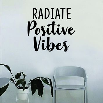 Radiate Positive Vibes Quote Wall Decal Sticker Bedroom Home Room Art Vinyl Inspirational Decor Yoga Beautiful Good Vibes Namaste Motivational