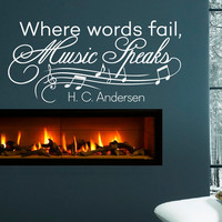 Wall Decal Music Quote - Vinyl Lettering Where Words Fail Music Speaks Hans Christian Andersen Quotes Art Home Decor Q002