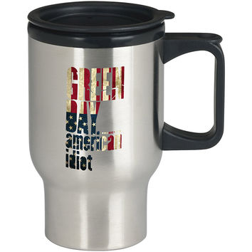 Greenday Amecan idiot For Stainless Travel Mug *