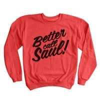 Better Call Saul BREAKING BAD Sweatshirt Unisex Sweatshirt Saul Goodman Funny Lawyer Sweater