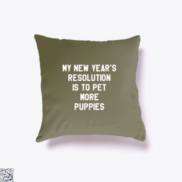 Pet More Puppies, New Year Throw Pillow Cover
