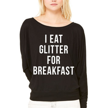 I Eat Glitter For Breakfast WOMEN'S FLOWY LONG SLEEVE OFF SHOULDER TEE