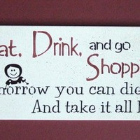 Wooden Sign Eat Drink and Go Shopping