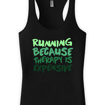 Funny Running Tank Running Because Therapy Is Expensive Racerback Tank Running Gifts American Apparel Gift For Runners Womens Tanks WT-124