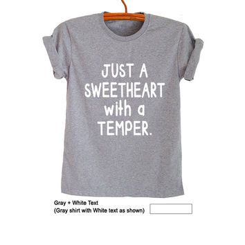 44330df0 Just a sweetheart with a temper T Shirt Funny Tees TShirts Mens Women Tops  Tumblr Grunge