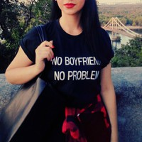 NO BOYFRIEND NO PROBLEM Letter Print Summer 2017 Punk Black T Shirt Women Tops Casual Harajuku Tee Shirt Femme Tumblr Tshirt