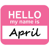 April Hello My Name Is Mouse Pad