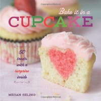 Bake It in a Cupcake: 50 Treats with a Surprise Inside:Amazon:Books