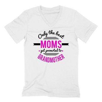 Only the best moms  get promoted to grandmother gifts for mom, grandma to be announcement V Neck T Shirt